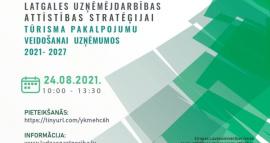 Sabiedriskā apspriešana Latgales uzņēmējdarbības attīstības stratēģijai Tūrisma pakalpojumu veidošanai uzņēmumos 2021-2027