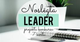LEADER projektu konkursa 7.kārta noslēgta