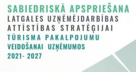Līdz 31.08.2021. datumam ir pagarināta priekšlikumu iesniegšana stratēģijas 3.redakcijas pilnveidei